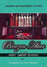 Cover - Brazen Altar in the Holy Ghost School by Uju Grace Okoronkwo